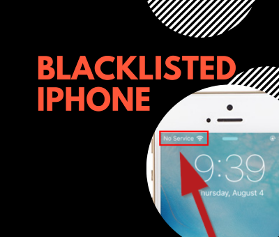 iphone blacklisted no service